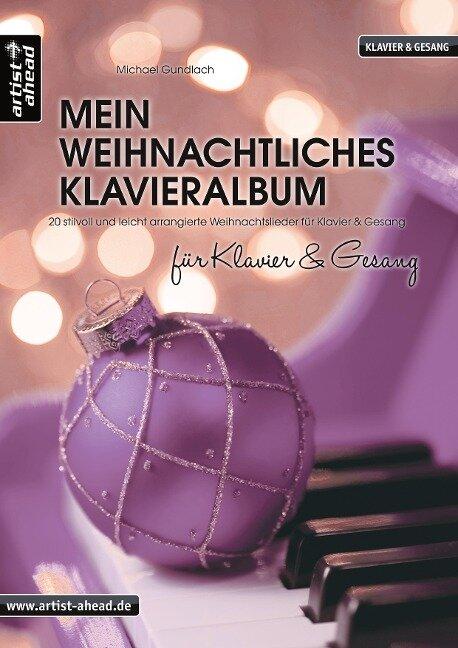 Mein weihnachtliches Klavieralbum für Klavier & Gesang - Michael Gundlach