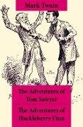 The Adventures of Tom Sawyer + The Adventures of Huckleberry Finn - Mark Twain