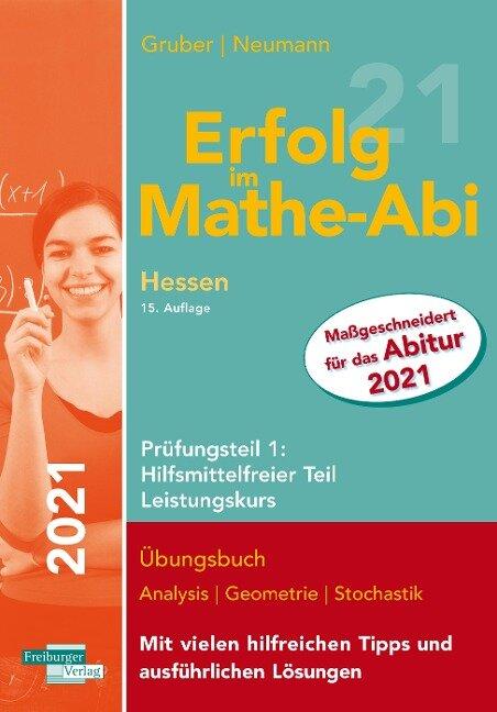 Erfolg im Mathe-Abi 2021 Hessen Leistungskurs Prüfungsteil 1: Hilfsmittelfreier Teil - Helmut Gruber, Robert Neumann