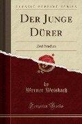 Der Junge Dürer - Werner Weisbach
