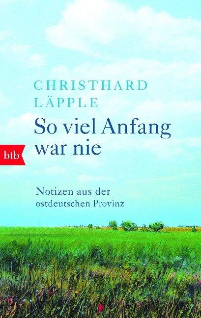 So viel Anfang war nie - Christhard Läpple