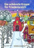 Die schönste Krippe für Friedensreich - Claudia Bley-Ehrlinspiel, Sabine Kogel-Bomke