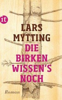 Die Birken wissen's noch - Lars Mytting