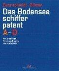 Das Bodensee-Schifferpatent A + D - Heinz Overschmidt, Ramon Gliewe
