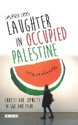 Laughter in Occupied Palestine - Chrisoula Lionis