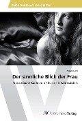 Der sinnliche Blick der Frau - Silvia Klehr
