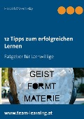 12 Tipps zum erfolgreichen Lernen - Harald Mizerovsky