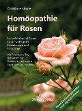 Homöopathie für Rosen - Christiane Maute