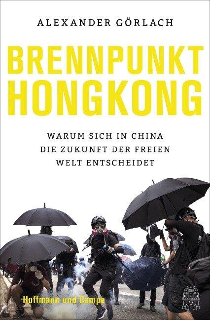Brennpunkt Hongkong - Alexander Görlach