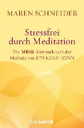 Stressfrei durch Meditation - Maren Schneider