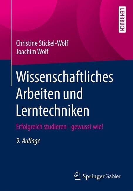 Wissenschaftliches Arbeiten und Lerntechniken - Christine Stickel-Wolf, Joachim Wolf