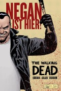 The Walking Dead: Negan ist hier! - Robert Kirkman