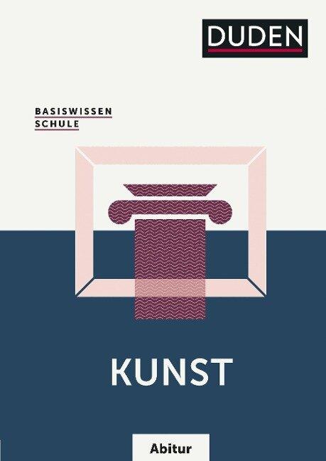 Basiswissen Schule - Kunst Abitur - Simone Felgentreu