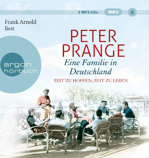 Eine Familie in Deutschland 01. Zeit zu hoffen, Zeit zu leben - Peter Prange