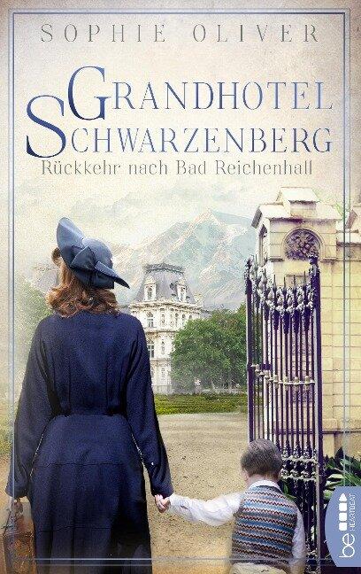 Grandhotel Schwarzenberg - Rückkehr nach Bad Reichenhall - Sophie Oliver