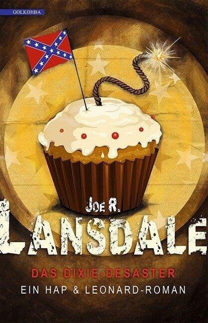 Das Dixie-Desaster - Joe R. Lansdale