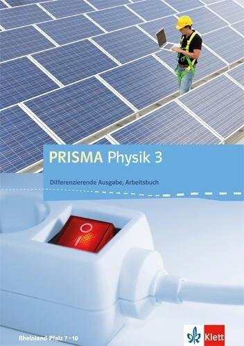 PRISMA Physik. Differenzierende Ausgabe für Rheinland-Pfalz. Arbeitsbuch 3. 9.-10. Schuljahr -
