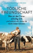 Tödliche Freundschaft - Florian Schwinn