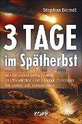 3 Tage im Spätherbst - Stephan Berndt
