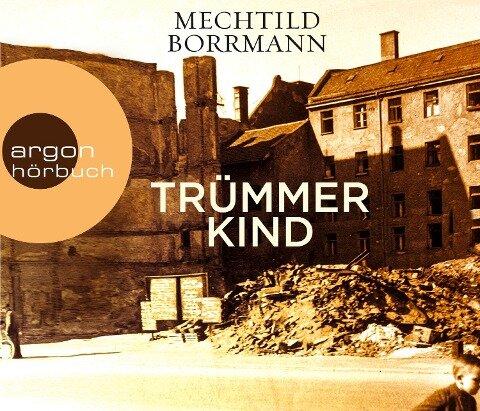 Trümmerkind - Mechtild Borrmann