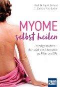 Myome selbst heilen - Ingrid Gerhard, Barbara Rias-Bucher