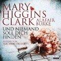 Und niemand soll dich finden - Alafair Burke, Mary Higgins Clark