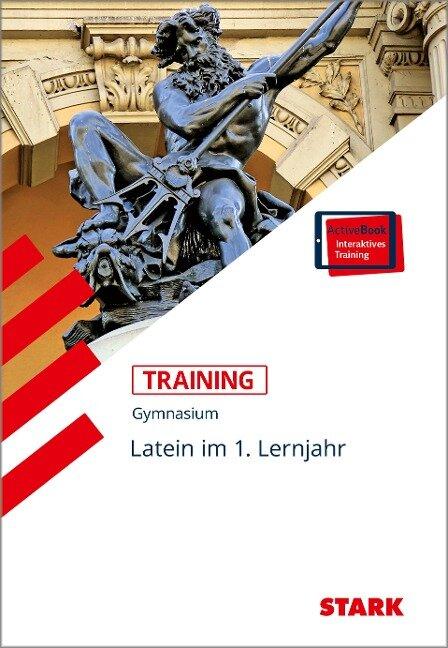 Training Gymnasium - Latein im 1. Lernjahr + ActiveBook -