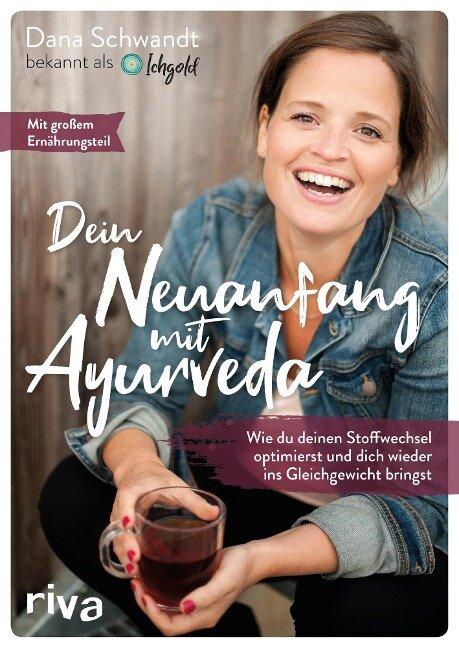 Dein Neuanfang mit Ayurveda - Dana Schwandt