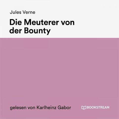 Die Meuterer von der Bounty - Jules Verne