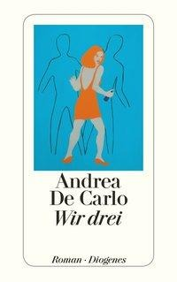 Wir drei - Andrea DeCarlo