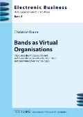 Bands as Virtual Organisations - Christine Bauer