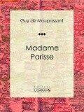 Madame Parisse - Guy de Maupassant