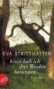 Einst hab ich drei Weiden besungen - Eva Strittmatter