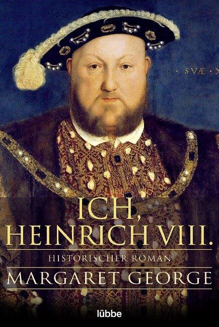 Ich, Heinrich VIII. - Margaret George