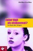 Lieber high als stinknormal? - Ulla Rhan, Lina Rhan