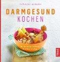 Darmgesund kochen - Martin Storr, Julia Weißbrod