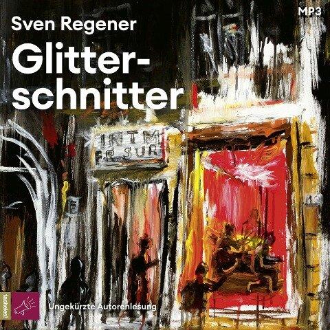 Glitterschnitter - Sven Regener