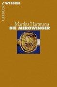 Die Merowinger - Martina Hartmann