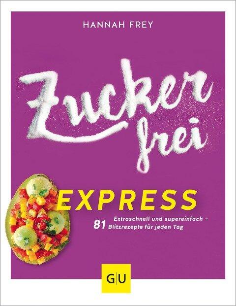 Zuckerfrei Express - Hannah Frey