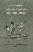 Der Sandmann. Das öde Haus - Ernst Theodor Amadeus Hoffmann