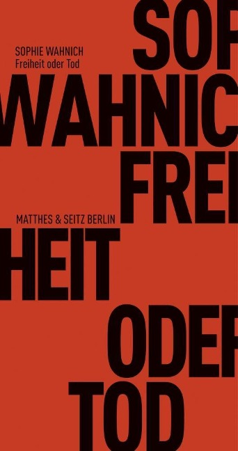 Freiheit oder Tod - Sophie Wahnich