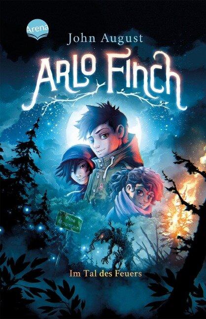 Arlo Finch (1). Arlo Finch im Tal des Feuers - John August