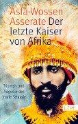 Der letzte Kaiser von Afrika - Prinz Asfa-Wossen Asserate