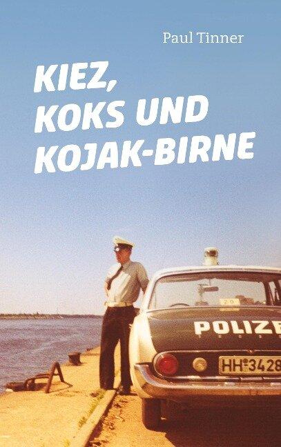 Kiez, Koks und Kojak-Birne
