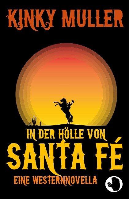 In der Hölle von Santa Fé - Kinky Muller