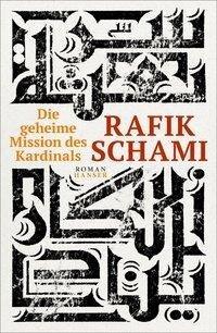 Die geheime Mission des Kardinals - Rafik Schami