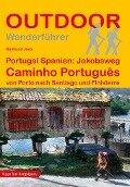 Portugal Spanien: Jakobsweg Caminho Português - Raimund Joos