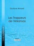 Les Trappeurs de l'Arkansas - Gustave Aimard