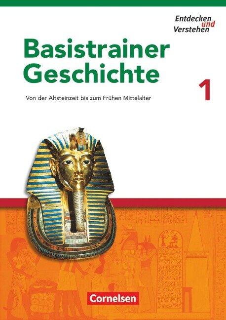 Entdecken und Verstehen. Basistrainer Geschichte 1. Arbeitsheft -
