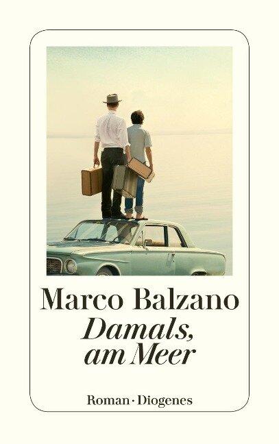 Damals, am Meer - Marco Balzano